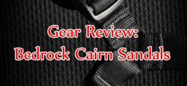 Gear Review: Bedrock Cairn Minimalist Sandals