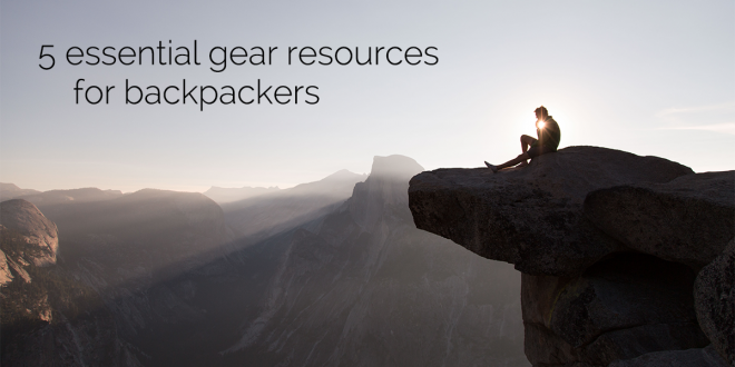 5 Essential Gear Articles for Long-Distance Backpackers