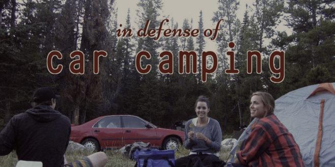 In Defense of Car Camping
